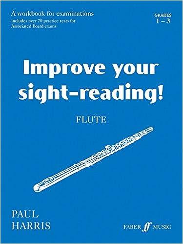 Improve your sight-reading! Flute Grade 1-3