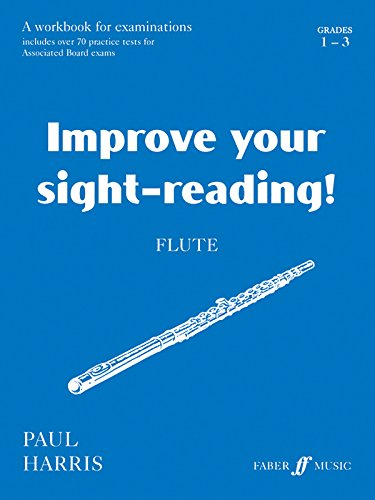 Improve Your Sight-reading! Flute, Grade 1-3 (Faber Edition: Improve Your Sight-Reading)