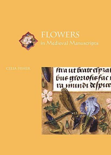 Flowers in Medieval Manuscripts (Medieval Life in Manuscripts)