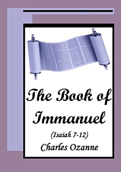 The Book of Immanuel: Isaiah 7-12 by [Ozanne, Charles]
