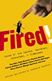 """If you've ever been fired, you're in good company. That's what actress and writer Annabelle Gurwitch discovered when she was fired by her idol Woody Allen (""""You look retarded""""). She confided her tale of woe to her friend Felicity Huffman, who..."""