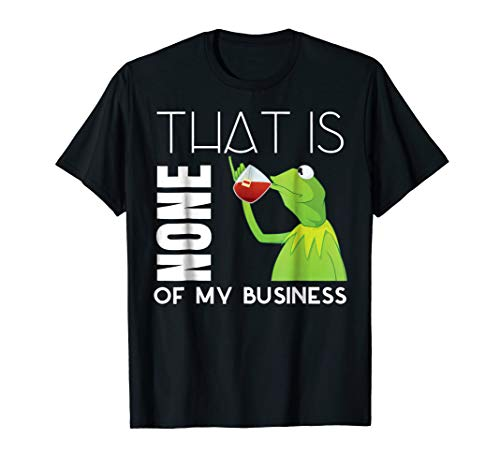 Kermit-Sipping-Tea Meme King but That's None of my Business -