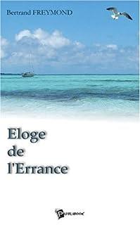 Eloge de l'errance, Freymond, Bertrand