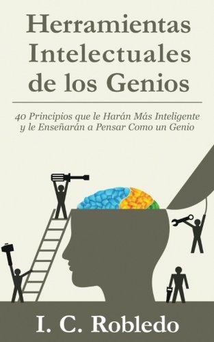 Herramientas Intelectuales de los Genios: Herramientas Intelectuales de los Genios (Spanish Edition)