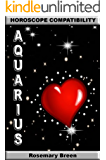 Longing for Zodiac Love: Horoscope Compatibility Book for Aquarius (Longing for Love in Your Astrology Star Sign: 12 Book Series)