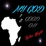 My God Is Good Oh