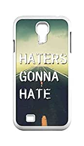 Cool Painting Haters gonna hate Snap-on Hard Back Case Cover Shell for Samsung GALAXY S4 I9500 I9502 I9508 I959 -431