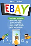 img - for EBay: This Book Includes - How to Sell Digital Products On Ebay, Ebay Money Making, Start an eBay Business, Ebay Business Ideas book / textbook / text book