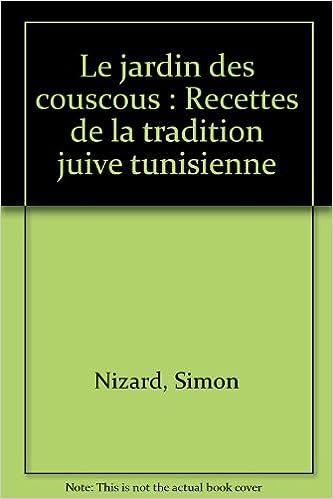 En ligne téléchargement gratuit Le jardin des couscous : Recettes de la tradition juive tunisienne pdf ebook
