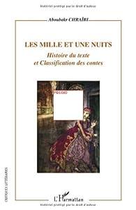 Les Mille et une nuits : Histoire du texte et classification des contes par Aboubakr Chraïbi