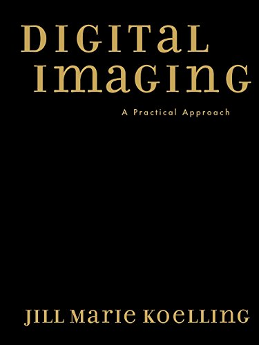 Digital Imaging: A Practical Approach (American Association for State and Local History) by Brand: AltaMira Press