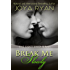 Break Me Slowly (The Shattered Series Book 1)