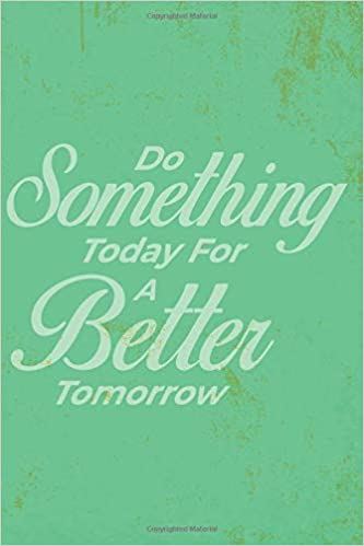 Do Something Today For A Better Tomorrow 2019 2020 Mid Year