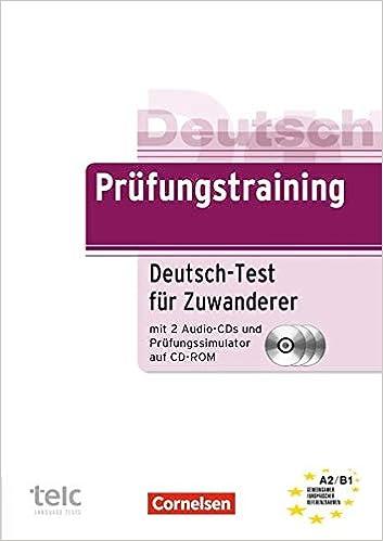 Prüfungstraining DaF: A2/B1 - Deutsch-Test für Zuwanderer