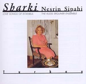 SIPAHI, NESRIN - SHARKI - LOVE SONGS OF ISTANBUL