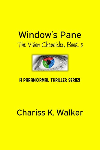 Book: Window's Pane (The Vision Chronicles Book 3) by Chariss K. Walker
