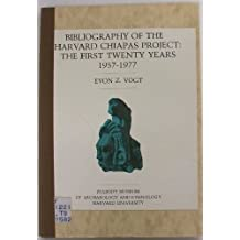 Bibliography of the Harvard Chiapas Project: The First Twenty Years, 1957-1977