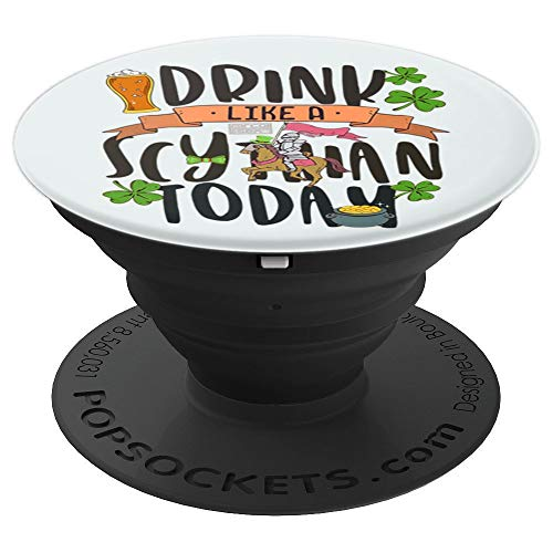 FUNNY LUCKY DRINK SCYTHIAN TODAY SAINT PATRICK'S DAY PopSockets Grip and Stand for Phones and Tablets