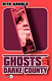 Ghosts of Darke County, Rita Arnold, 0978846346