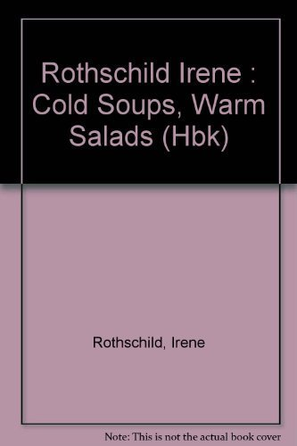 - Cold Soup, Warm Salad