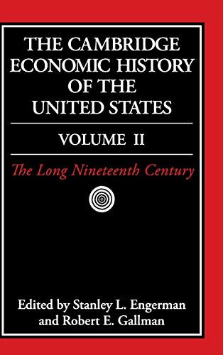 The Cambridge Economic History of the United States, Vol. 2: The Long Nineteenth Century (Volume 2)