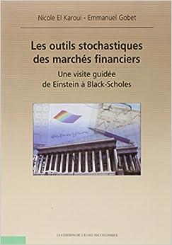Les outils stochastiques des marchés financiers: Une visite guidée de Einstein à Black-Scholes