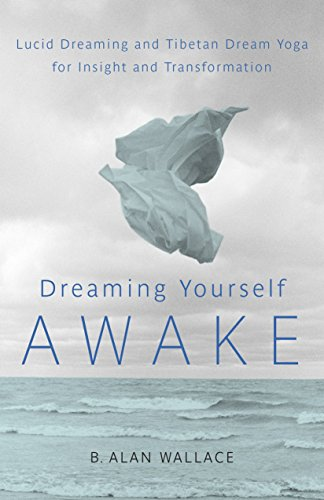 Image of Dreaming Yourself Awake: Lucid Dreaming and Tibetan Dream Yoga for Insight and Transformation