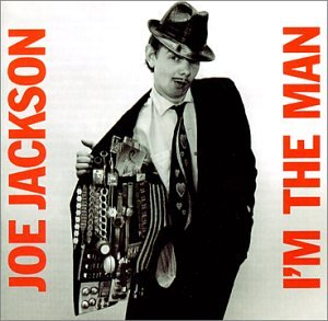「Joe Jackson  I'm The Man」の画像検索結果