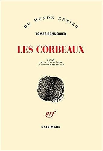 Tomas Bannerhed - Les corbeaux (2016)