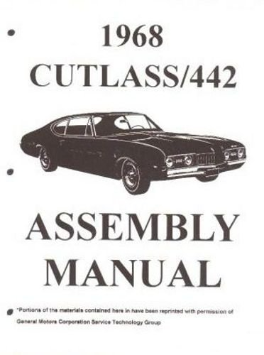 FULLY ILLUSTRATED 1968 OLDSMOBILE CUTLASS F-85 & 442 FACTORY ASSEMBLY INSTRUCTION MANUAL - Covers the 1968 Cutlass, S, Supreme & 442. OLDS 68