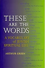 These Are the Words: A Vocabulary of Jewish Spiritual Life Hardcover