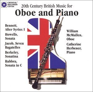 (20th Century British Music for Oboe and Piano - Bennett: After Syrinx 1 / Howells: Sonata for oboe and piano (1942) / Jacob: Seven Bagatelles / Berkeley: Sonatina (1962) / Rubbra: Sonata in C Op. 100 (1998) Audio CD)