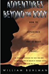 Adventures Beyond the Body: How to Experience Out-of-Body Travel by William Buhlman (1996-06-13) Paperback
