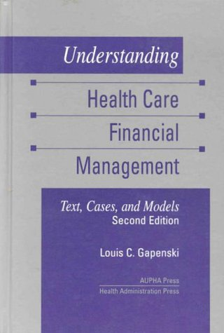 Understanding Health Care Financial Management: Text, Cases, and Models