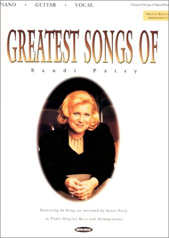Greatest Songs Of Sandi Patty Featuring 36 Songs As Recorded By Sandi Patty In Their Original Keys And Arrangements