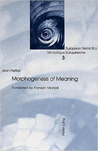 Morphogenesis of Meaning (European Semiotics) by Petitot, Jean (2003)