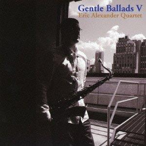 Eric Alexander Quartet - Gentle Ballads V [Japan LTD Mini LP CD] VHCD-78255 Japan Ltd Mini