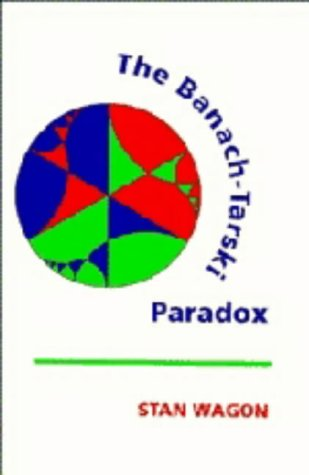 The Banach-Tarski Paradox (Encyclopedia of Mathematics and its Applications)