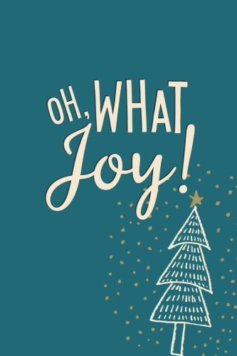 Oh, What Joy (6x 9Revista): Block, 120páginas-rayado azul con árbol de Navidad y inspiradoras, temporada día...