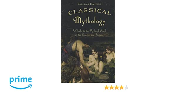 Amazon classical mythology a guide to the mythical world of amazon classical mythology a guide to the mythical world of the greeks and romans 9780195300352 william hansen books fandeluxe Choice Image