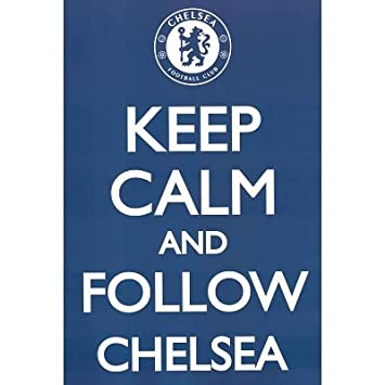 Amazon.com: (24x36) Keep Calm and Follow Chelsea Sports Poster ...