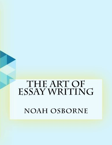 Read Online The Art of Essay Writing ebook
