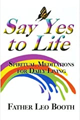 Say Yes to Life: Daily Meditations for addicts, family and friends Paperback