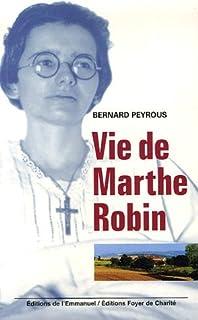 Vie de Marthe Robin, Peyrous, Bernard