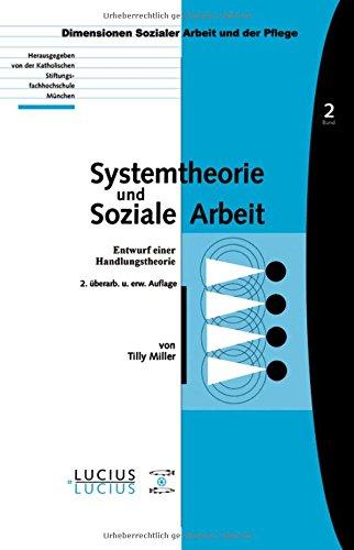 Systemtheorie und soziale Arbeit: Entwurf einer Handlungstheorie (Bildung – Soziale Arbeit – Gesundheit, Band 2)