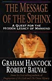 Front cover for the book The Message of the Sphinx: A Quest for the Hidden Legacy of Mankind by Graham Hancock