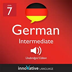 Learn German - Level 7: Intermediate German, Volume 2: Lessons 1-25