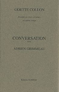 Odette Collon (conversation avec) par Adrien Grimmeau