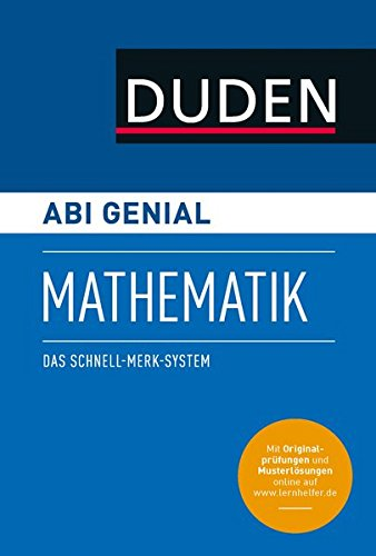Abi genial Mathematik: Das Schnell-Merk-System (Duden SMS - Schnell-Merk-System)