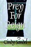 Prey for Reign, Cindy Sandel, 1413700411